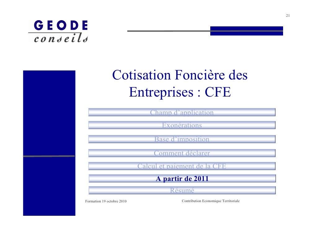 21                     Cotisation Foncière des                   Entreprises : CFE                                Champ d'...