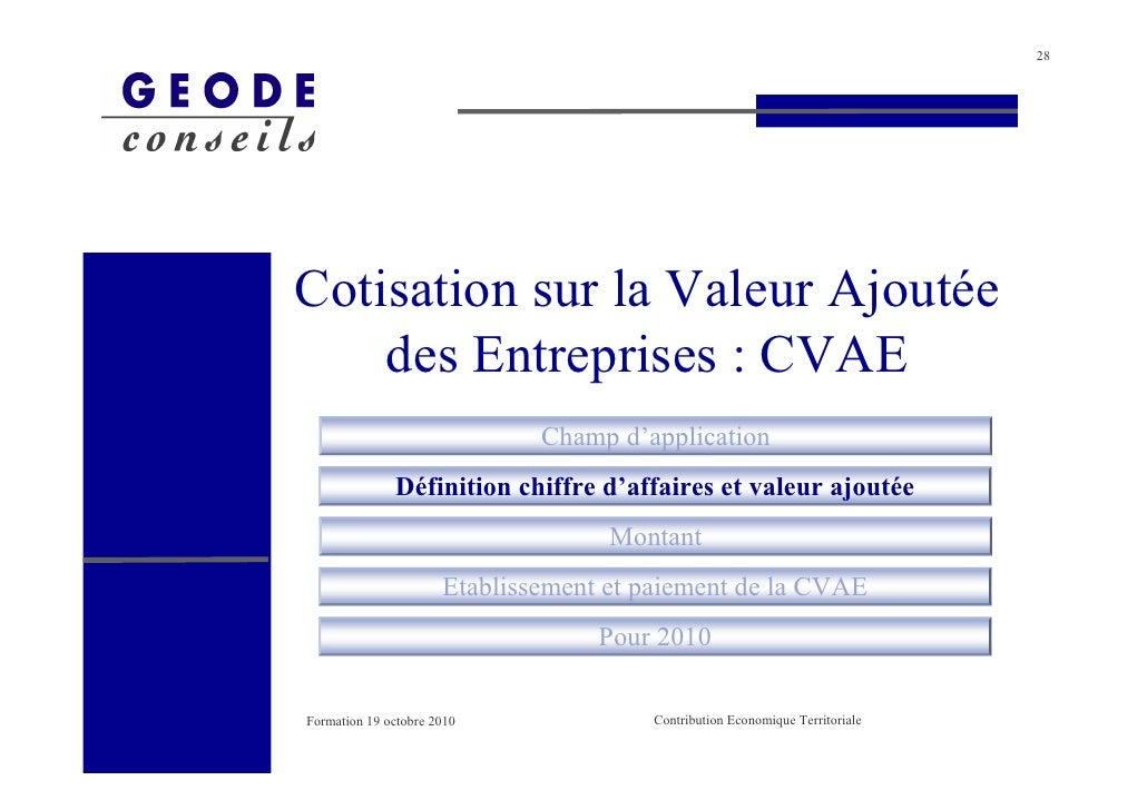 28     Cotisation sur la Valeur Ajoutée     des Entreprises : CVAE                               Champ d'application      ...