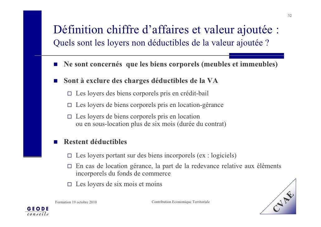 32    Définition chiffre d'affaires et valeur ajoutée : Quels sont les loyers non déductibles de la valeur ajoutée ?      ...