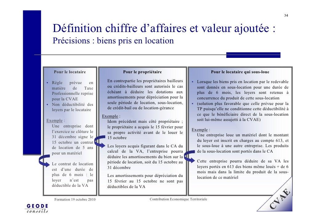 34       Définition chiffre d'affaires et valeur ajoutée :    Précisions : biens pris en location       Pour le locataire ...