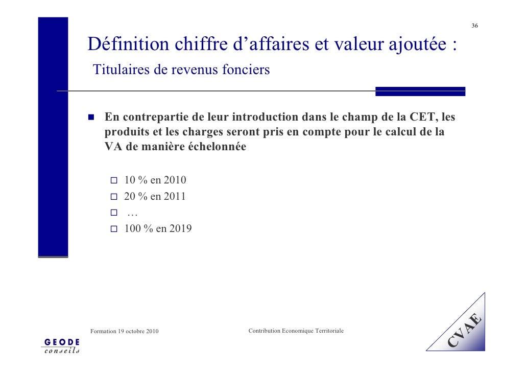 36   Définition chiffre d'affaires et valeur ajoutée : Titulaires de revenus fonciers        En contrepartie de leur intro...