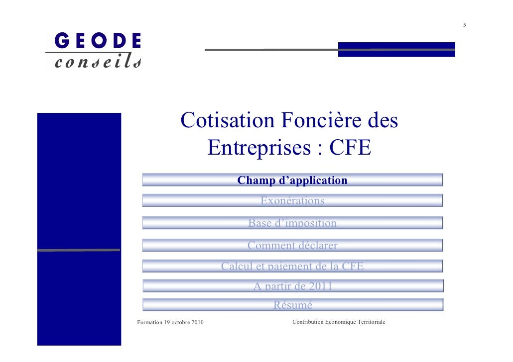 5                     Cotisation Foncière des                   Entreprises : CFE                                Champ d'a...