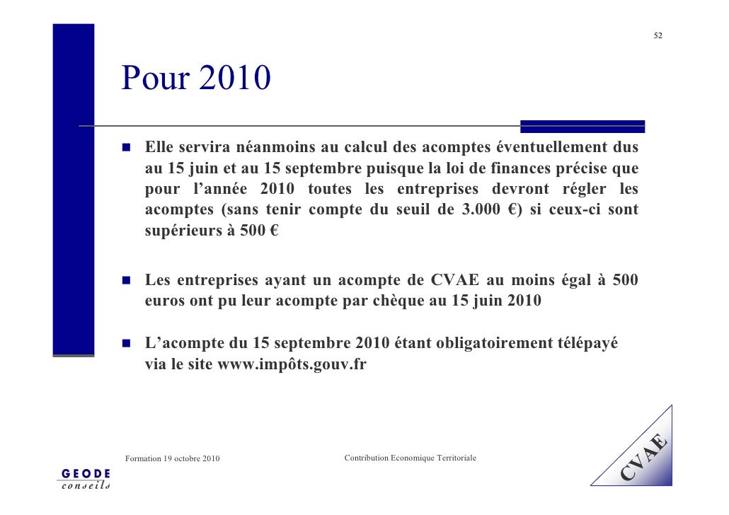 52     Pour 2010      Elle servira néanmoins au calcul des acomptes éventuellement dus      au 15 juin et au 15 septembre ...