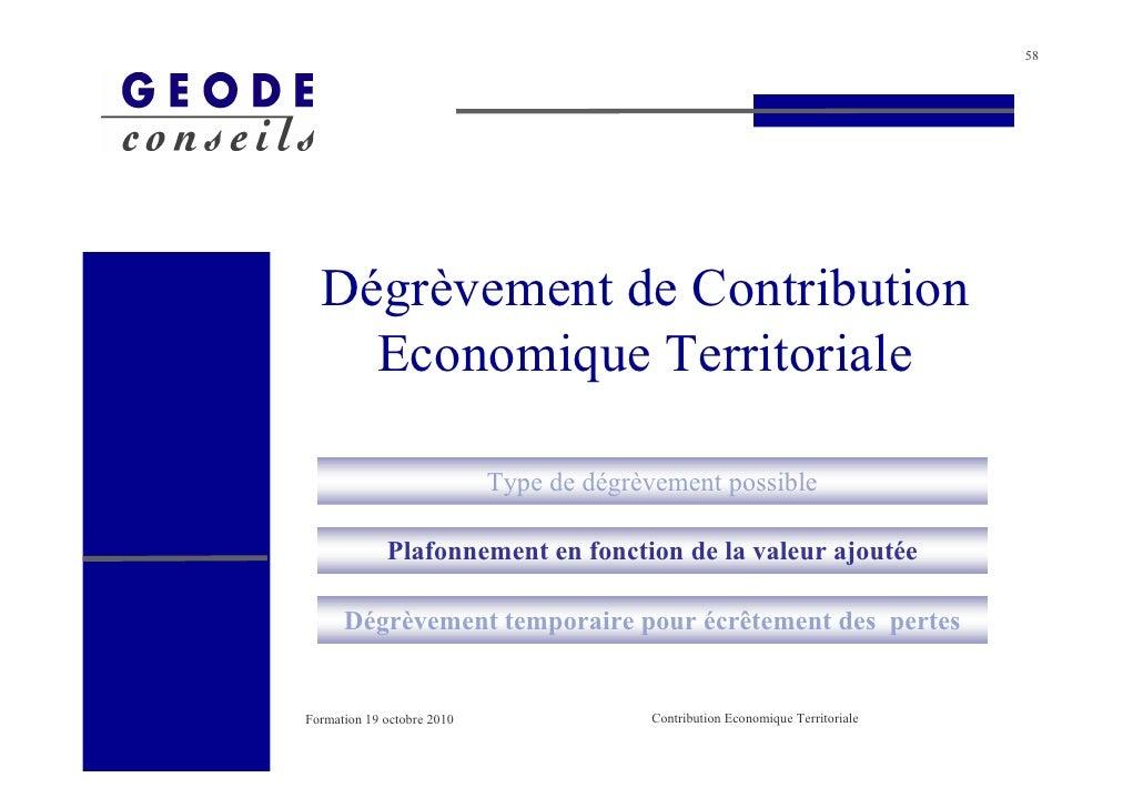 58       Dégrèvement de Contribution     Economique Territoriale                              Type de dégrèvement possible...