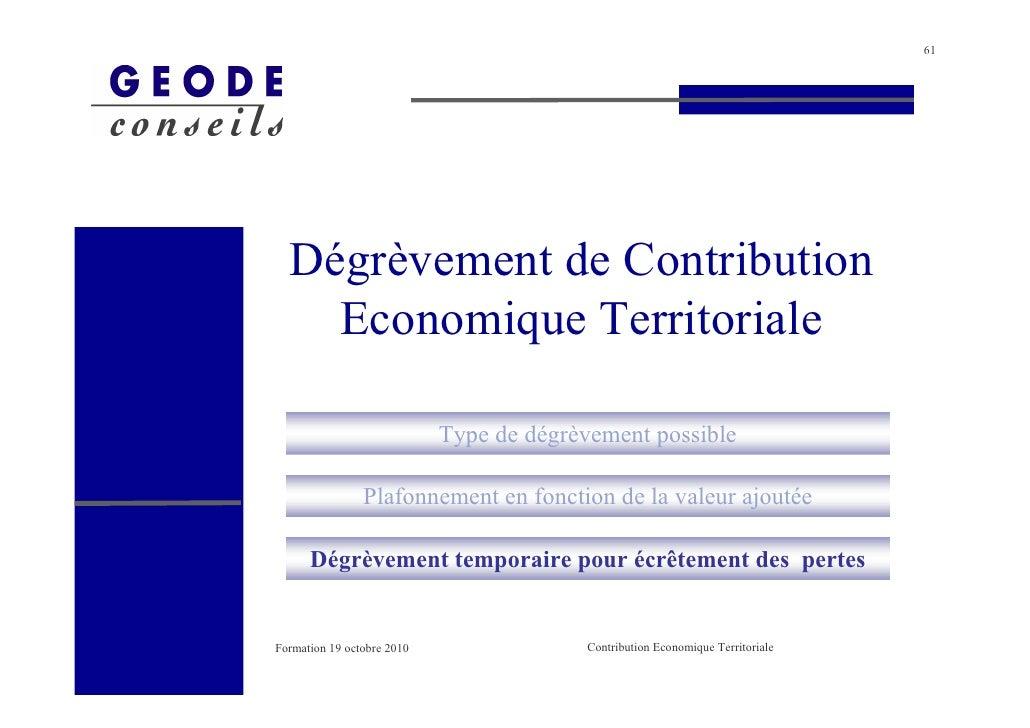 61       Dégrèvement de Contribution     Economique Territoriale                              Type de dégrèvement possible...