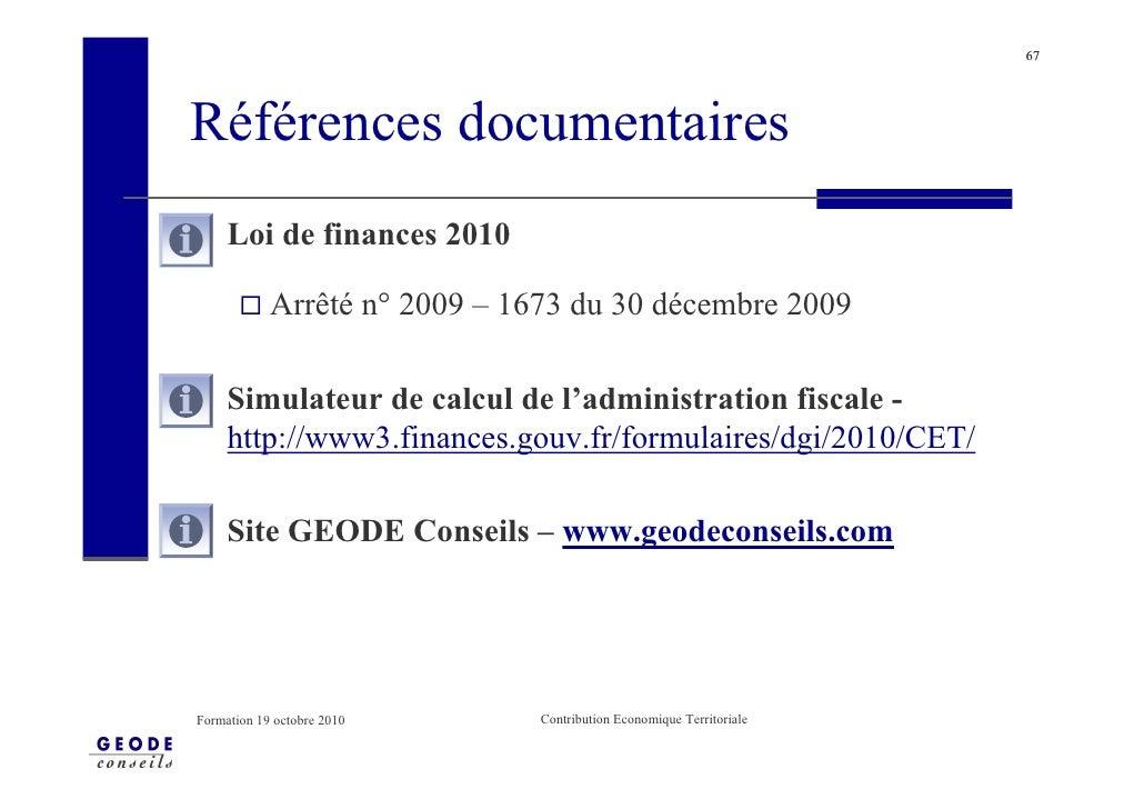 67     Références documentaires      Loi de finances 2010              Arrêté n° 2009 – 1673 du 30 décembre 2009       Sim...