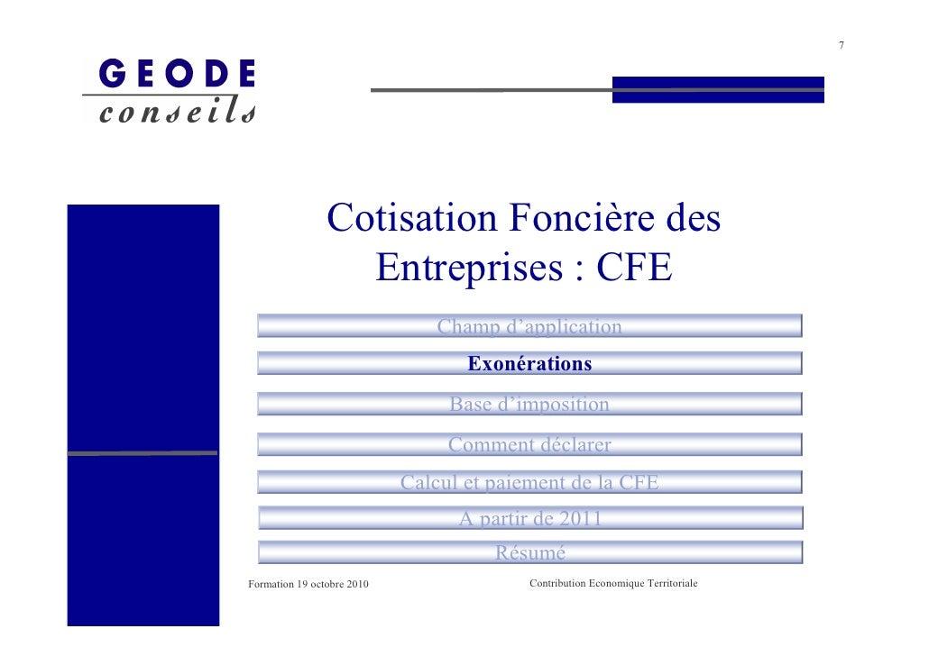 7                     Cotisation Foncière des                   Entreprises : CFE                                Champ d'a...