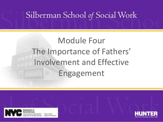Module Four The Importance of Fathers' Involvement and Effective Engagement