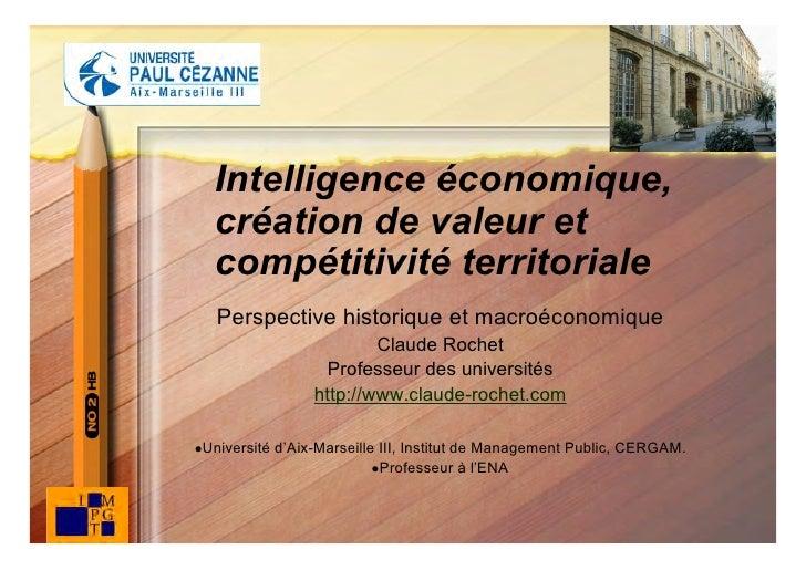 Intelligence économique,      création de valeur et      compétitivité territoriale       Perspective historique et macroé...