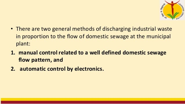 1. Mixing of wastes • Mixing of wastes can be accomplished within a single plant operation or between neighbouring industr...