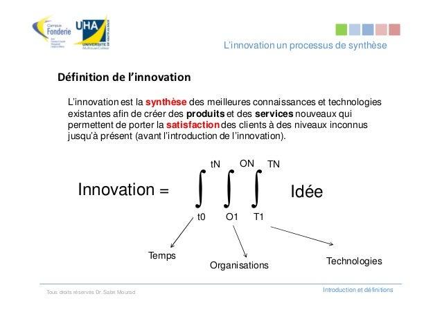 L'innovation un processus de synthèse    Définition de l'innovation         L'innovation est la synthèse des meilleures co...