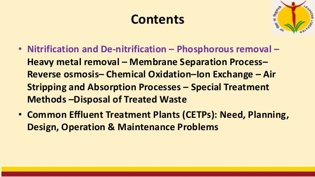 Contents • Nitrification and De-nitrification – Phosphorous removal – Heavy metal removal – Membrane Separation Process– R...