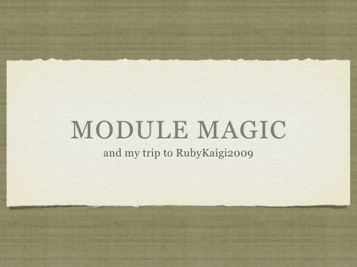 MODULE MAGIC and my trip to RubyKaigi2009