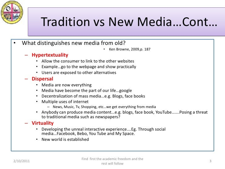 new media vs traditional media essay His words sum up the effect of new media technologies on traditional media instead of being annoyed by the emergence of new media, media leaders must devise ways of incorporating the new platforms.