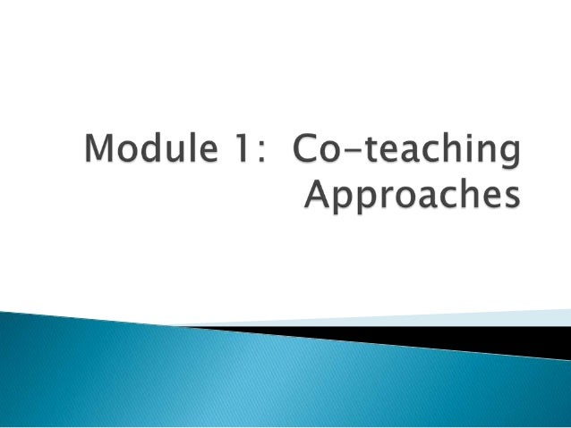       State the 6 different models of co-teaching Given an instructional context, the learner will identify a type of c...