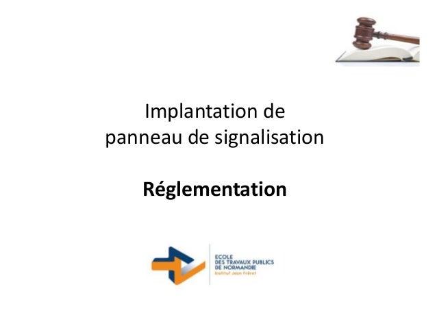 Implantation de panneau de signalisation Réglementation