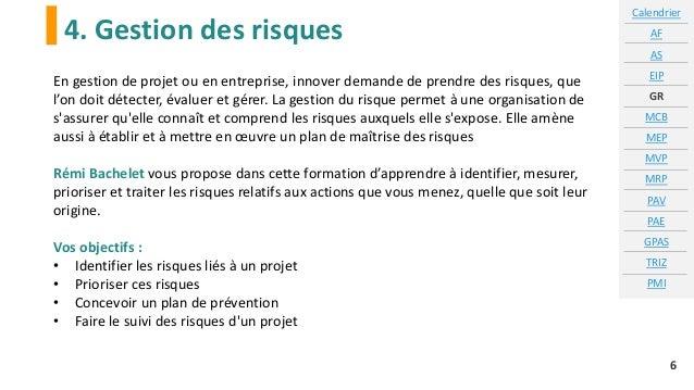 4. Gestion des risques Calendrier AF AS EIP GR MCB MEP MVP MRP PAV PAE GPAS TRIZ PMI 6 En gestion de projet ou en entrepri...