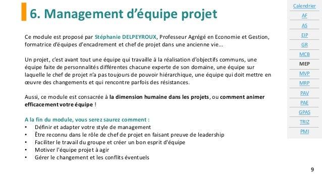 6. Management d'équipe projet Calendrier AF AS EIP GR MCB MEP MVP MRP PAV PAE GPAS TRIZ PMI 9 Ce module est proposé par St...