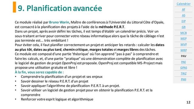 9. Planificationavancée 12 Ce module réalisé par Bruno Warin, Maître de conférencesà l'Université du LittoralCôte d'Opale,...