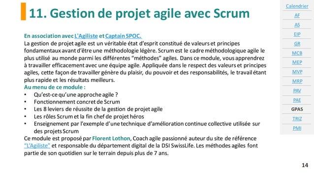 11. Gestion de projet agile avec Scrum Calendrier AF AS EIP GR MCB MEP MVP MRP PAV PAE GPAS TRIZ PMI 14 En associationavec...