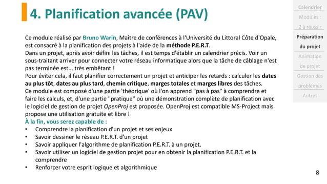4. Planification avancée (PAV) 8 Ce module réalisé par Bruno Warin, Maître de conférences à l'Université du Littoral Côte ...