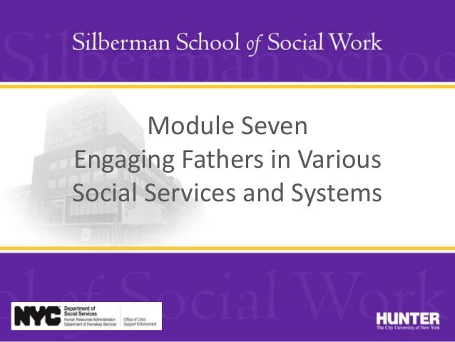 Module Seven Engaging Fathers in Various Social Services and Systems