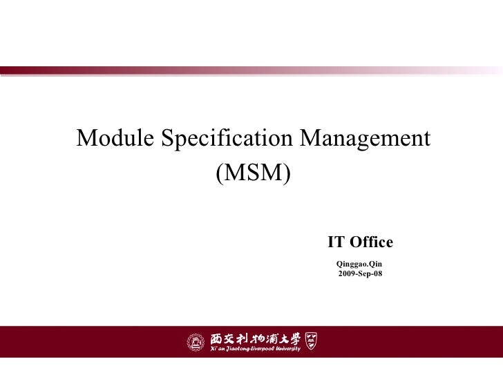 Module Specification Management (MSM) IT Office Qinggao.Qin   2009-Sep-08