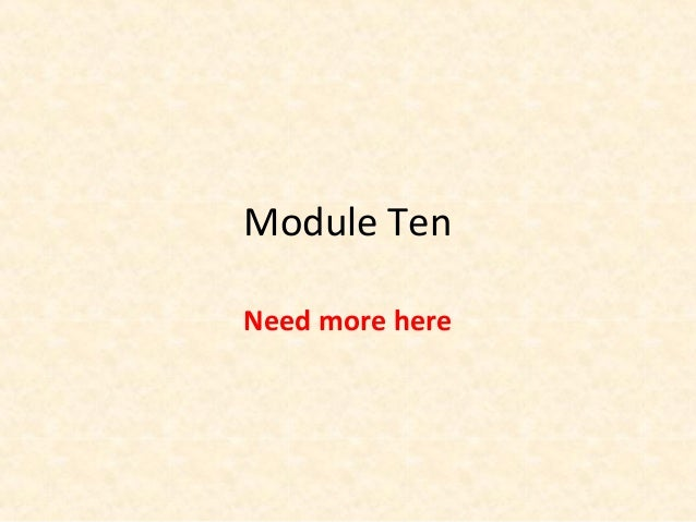 Module Ten Need more here
