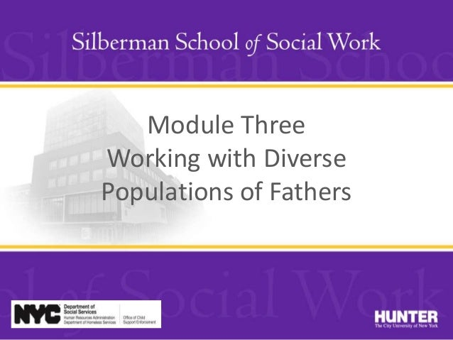 Module Three Working with Diverse Populations of Fathers