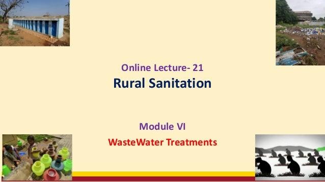 Online Lecture- 21 Rural Sanitation Module VI WasteWater Treatments