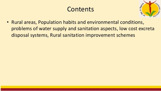 Contents • Rural areas, Population habits and environmental conditions, problems of water supply and sanitation aspects, l...