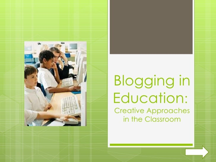 Blogging in Education :  Creative Approaches in the Classroom