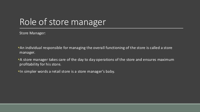 With many roles within retail to choose from, allow us to explain the role of a store manager. So, what will I actually be doing? Being a store manager you will be .