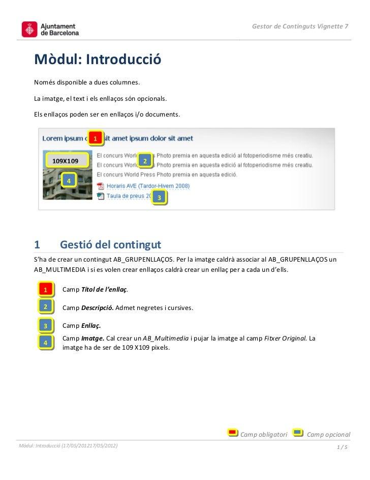 Gestor de Continguts Vignette 7      Mòdul: Introducció      Només disponible a dues columnes.      La imatge, el text i e...