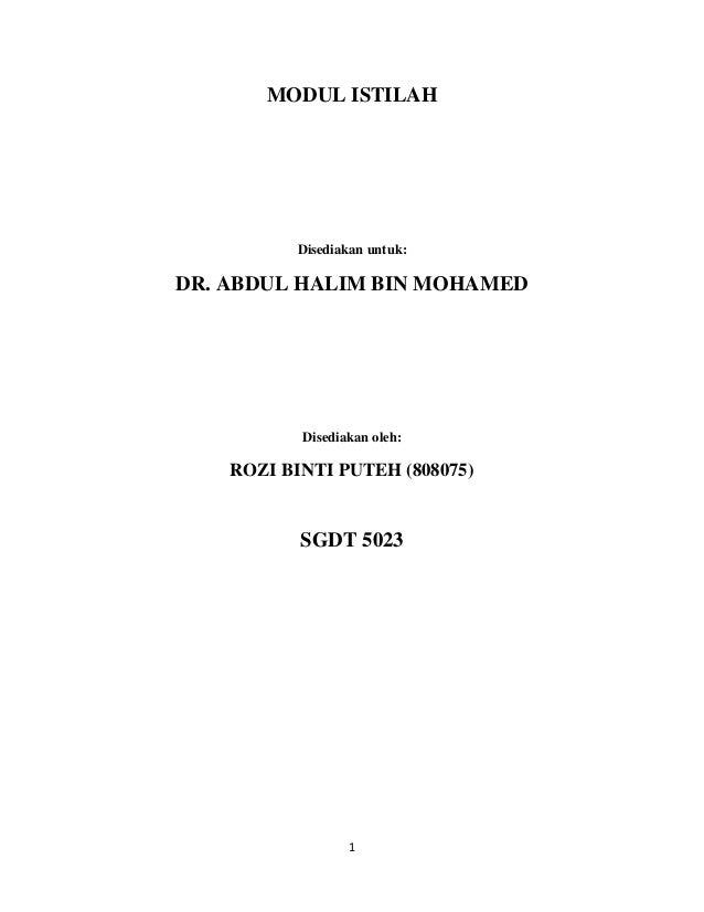 MODUL ISTILAH          Disediakan untuk:DR. ABDUL HALIM BIN MOHAMED           Disediakan oleh:    ROZI BINTI PUTEH (808075...