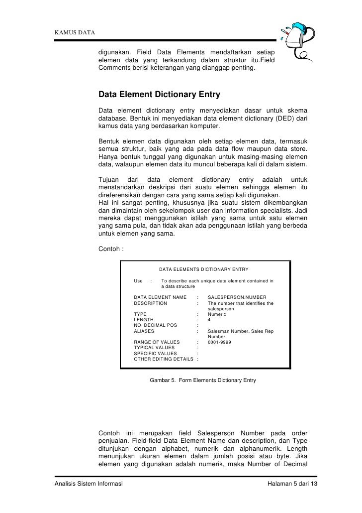 KAMUS DATA                digunakan. Field Data Elements mendaftarkan setiap                elemen data yang terkandung da...