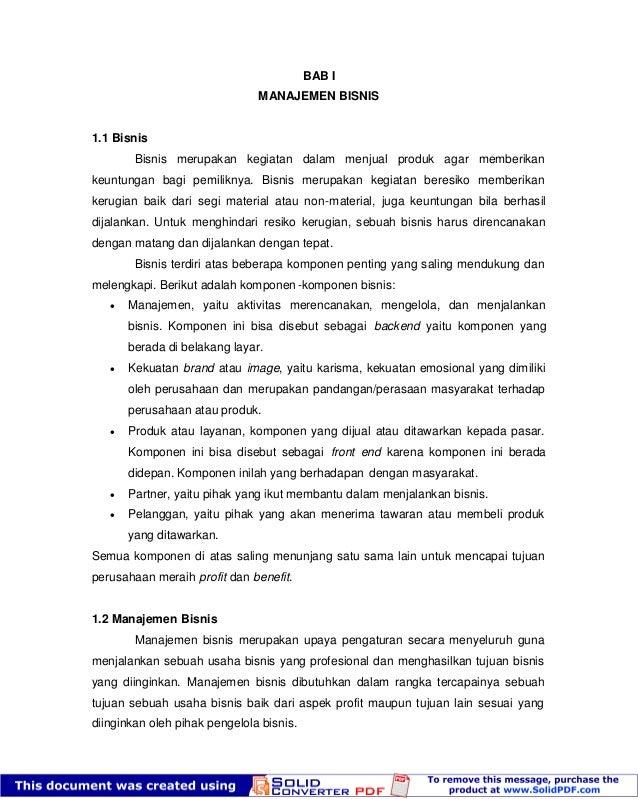 Modul Kewirausahaan IKM-2013 1 BAB I MANAJEMEN BISNIS 1.1 Bisnis Bisnis merupakan kegiatan dalam menjual produk agar membe...