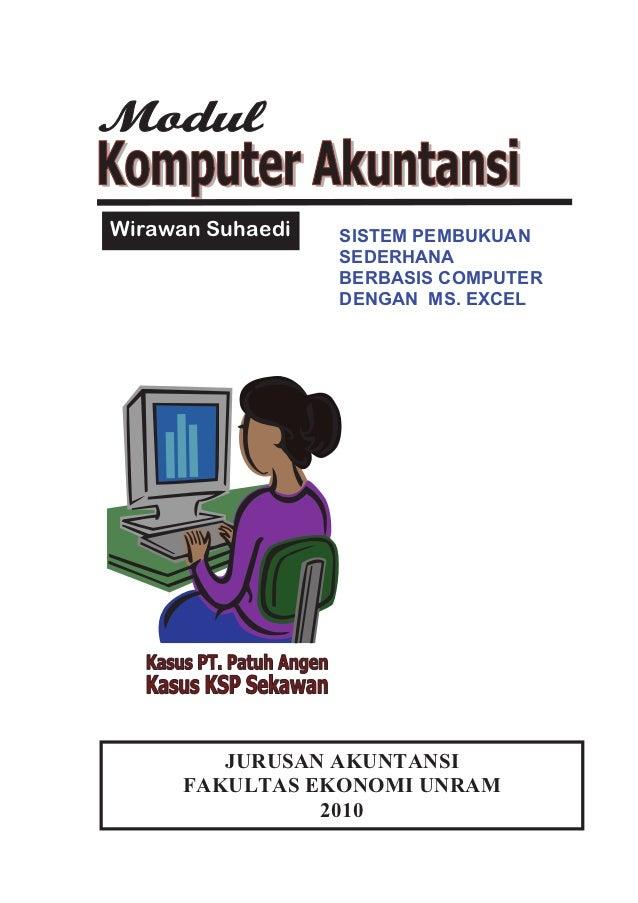 Wirawan Suhaedi   SISTEM PEMBUKUAN                  SEDERHANA                  BERBASIS COMPUTER                  DENGAN M...