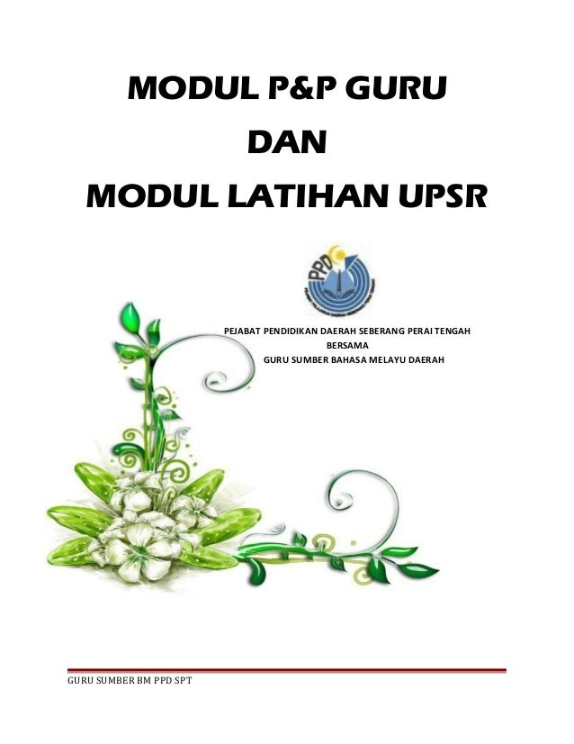 MODUL P&P GURU DAN MODUL LATIHAN UPSR PEJABAT PENDIDIKAN DAERAH SEBERANG PERAI TENGAH BERSAMA GURU SUMBER BAHASA MELAYU DA...