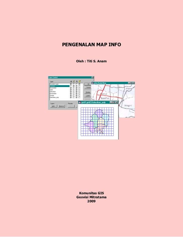 PENGENALAN MAP INFO       Oleh : Titi S. Anam          Komunitas GIS     Geovisi Mitratama           2009