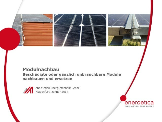 Modulnachbau  Beschädigte oder gänzlich unbrauchbare Module nachbauen und ersetzen enerGetica Energietechnik GmbH Klagenfu...