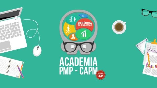 ACADEMIA PMP - capm de Projetos Gerência VERSÃO 2.0