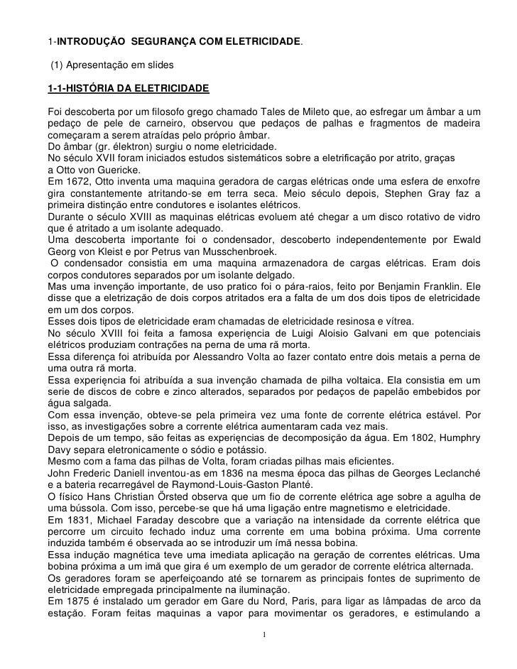 1-INTRODUÇĂO SEGURANÇA COM ELETRICIDADE.  (1) Apresentação em slides  1-1-HISTÓRIA DA ELETRICIDADE  Foi descoberta por um ...