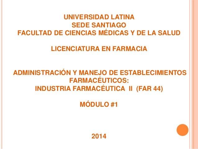 UNIVERSIDAD LATINA SEDE SANTIAGO FACULTAD DE CIENCIAS MÉDICAS Y DE LA SALUD LICENCIATURA EN FARMACIA ADMINISTRACIÓN Y MANE...