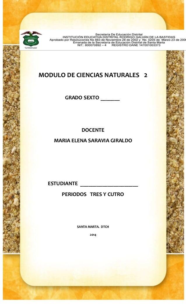 1  |  MODULO DE CIENCIAS NATURALES 2  GRADO SEXTO _______  DOCENTE  MARIA ELENA SARAVIA GIRALDO  ESTUDIANTE ______________...