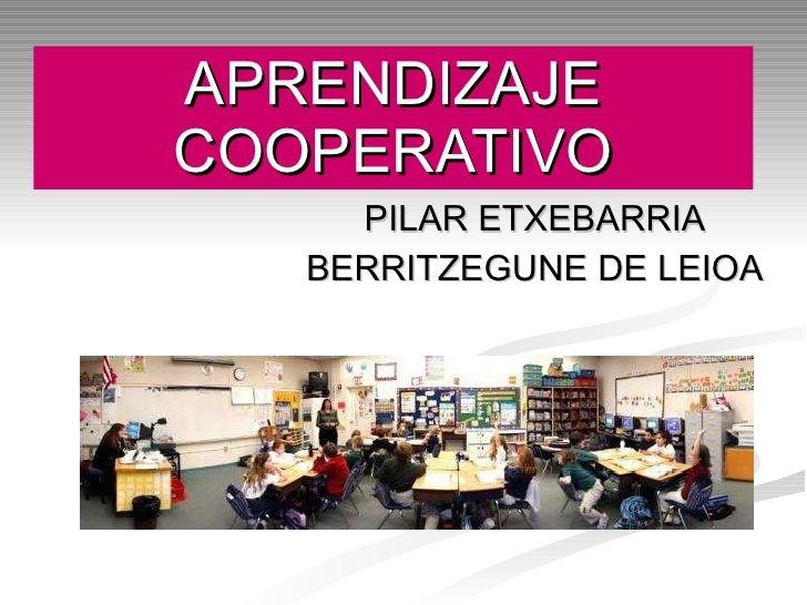 APRENDIZAJE COOPERATIVO PILAR ETXEBARRIA BERRITZEGUNE DE LEIOA