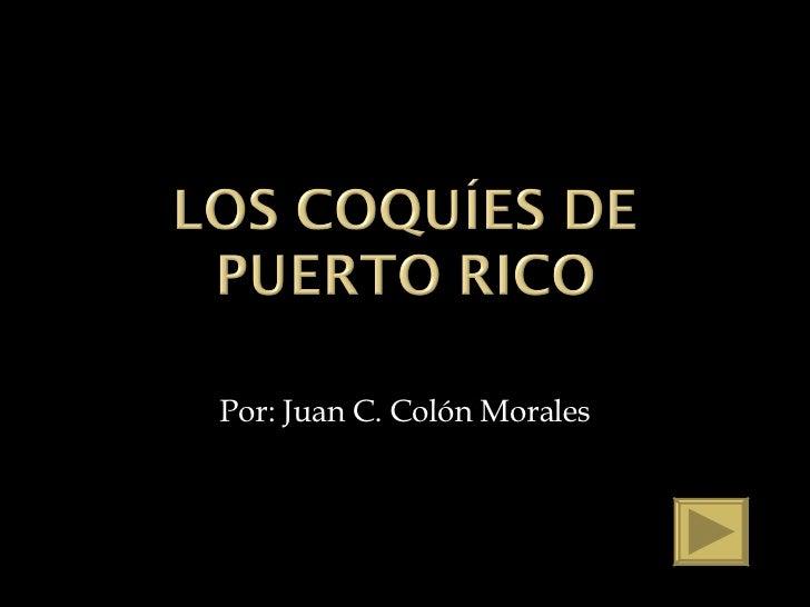 Por: Juan C. Colón Morales