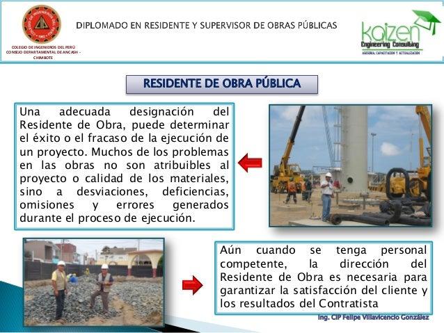 RESIDENTE DE OBRA PÚBLICA COLEGIO DE INGENIEROS DEL PERÚ CONSEJO DEPARTAMENTAL DE ANCASH - CHIMBOTE Una adecuada designaci...