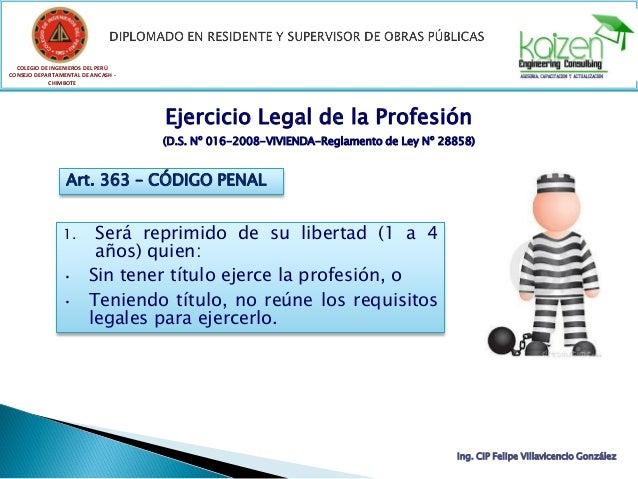 COLEGIO DE INGENIEROS DEL PERÚ CONSEJO DEPARTAMENTAL DE ANCASH - CHIMBOTE Ing. CIP Felipe Villavicencio González 1. Será r...