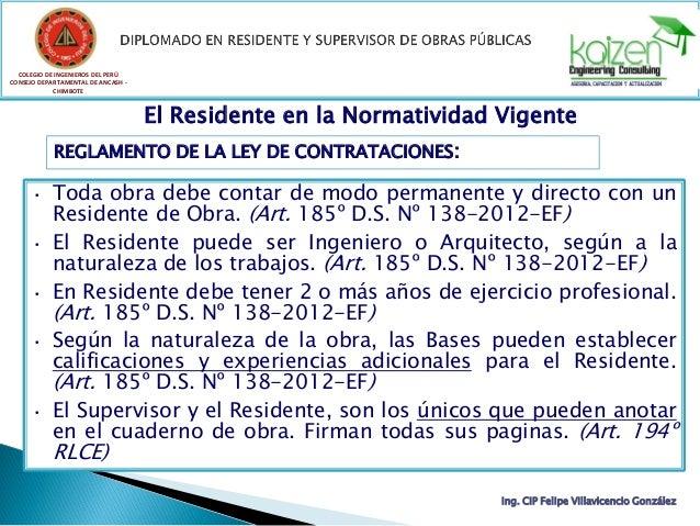 COLEGIO DE INGENIEROS DEL PERÚ CONSEJO DEPARTAMENTAL DE ANCASH - CHIMBOTE Ing. CIP Felipe Villavicencio González El Reside...